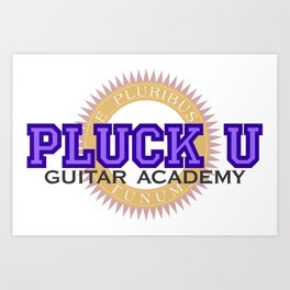 Pluck University Art Print