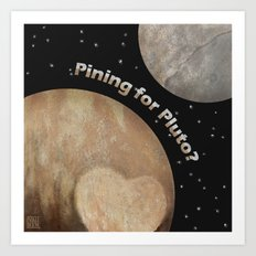 Pining For Pluto Art Print