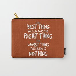Do the Right Thing Quote - Teddy Roosevelt Carry-All Pouch