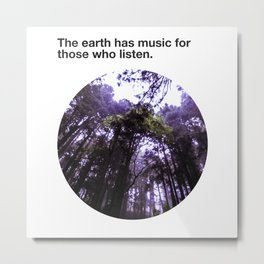 The Earth has music for those who listen Metal Print