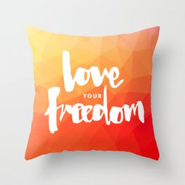 Love Your Freedom Throw Pillow