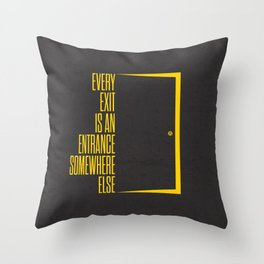 Lab No. 4 - Every Exit Is An Entrance Somewhere Else Inspirational, Motivational Quotes Poster Throw Pillow