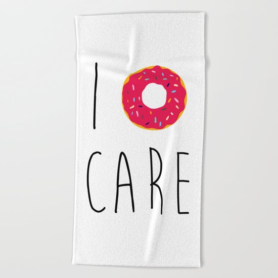 I Donut Care Funny Quote Beach Towel