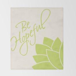 Be Hopeful Throw Blanket