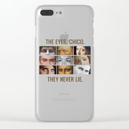 The eyes, chico. They never lie. Clear iPhone Case