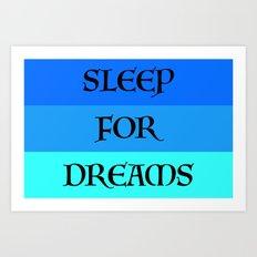 SLEEP FOR DREAMS Art Print