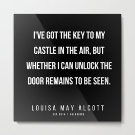9    |   Louisa May Alcott Quote | 200413 Metal Print