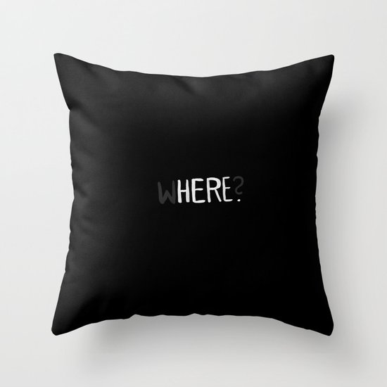 Here. Throw Pillow