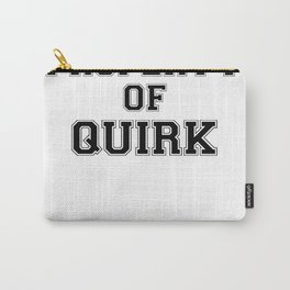 Property of QUIRK Carry-All Pouch