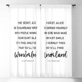 Alice in Wonderland Quote The Secret, Alice, is to surround yourself Quote Blackout Curtain