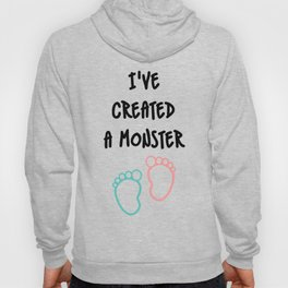 I've Created A Monster Dad Dad To be Hoody