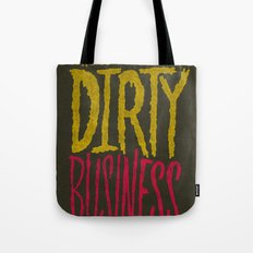 Dirty Business. Tote Bag