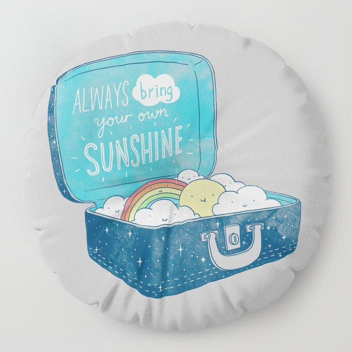 Always bring your own sunshine Floor Pillow