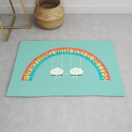 Everything with you is better Rug
