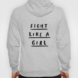 Fight Like a Girl black and white typography poster gift for her girlfriend home wall decor bedroom Hoody