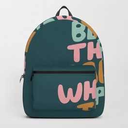 Whats the Best that Could Happen Backpack