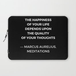 Stoic Wisdom Quotes - Marcus Aurelius Meditations - Happiness Laptop Sleeve