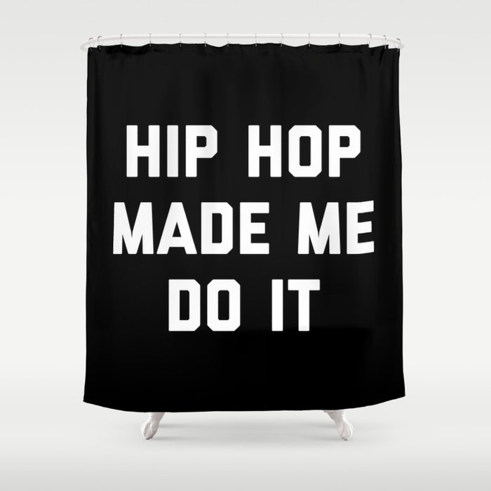 Hip Hop Do It Music Quote Shower Curtain
