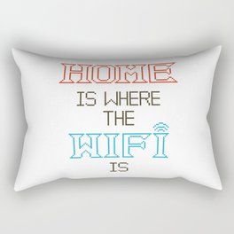 Home Is Where the Wifi Is Rectangular Pillow