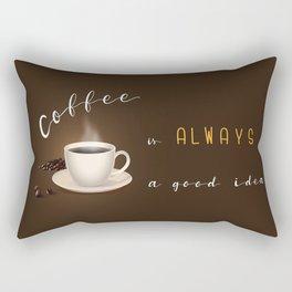 Coffee is always a good idea Coffee addict laptop skin sleeve pouch Rectangular Pillow