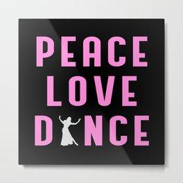 Dance Love Dancing Party Sport Dancer Funny Gift Metal Print