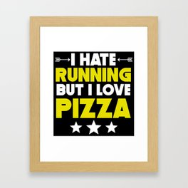 I Hate Running But I Love Pizza Framed Art Print