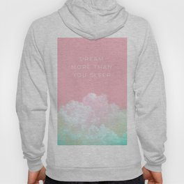 Dream more than you sleep - #daydreamer #lifestyle #buyart Hoody