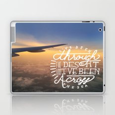 I've been through the desert, and I've been across the sea Laptop & iPad Skin