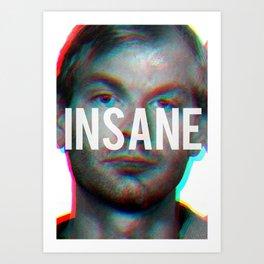 INSANE - JEFFREY DAHMER Art Print
