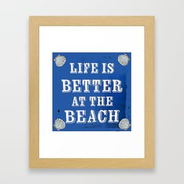 Life Is Better At The Beach Framed Art Print