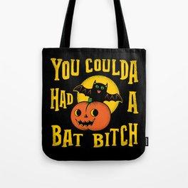 You Coulda Had A Bat B Tote Bag