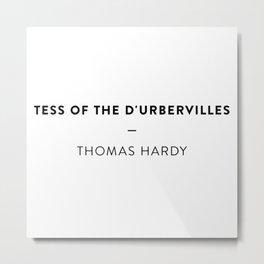 Tess of the D'Urbervilles   —  Thomas Hardy Metal Print