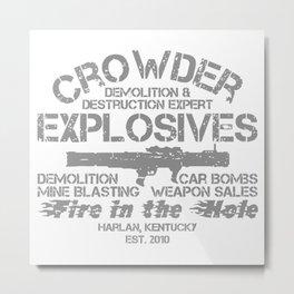 CROWDER EXPLOSIVES Metal Print
