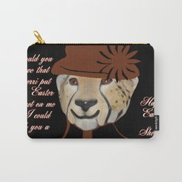 COULD YOU BELIEVE SHERRI MADE ME PUT ON THIS SILLY BONNET Carry-All Pouch