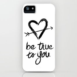 Be True to You by Jessica Kirkland iPhone Case