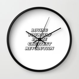 Loving Yourself Is The Greatest Revolution - self care quotes Wall Clock