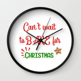 Can' Wait to Bake for Christmas Wall Clock