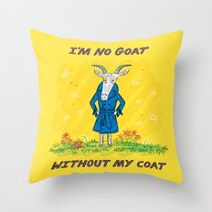 I'm No Goat Without My Coat Throw Pillow