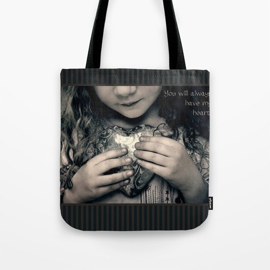 You Will Always Have My Heart Tote Bag