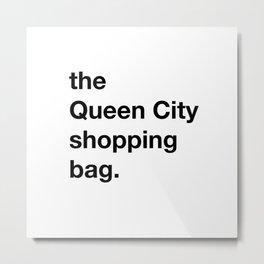 QUEEN CITY SHOPPING BAG 2 Metal Print