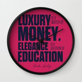 Motivational quote for gentleman about luxury and education, Sacha Guitry, inspirational sentence Wall Clock