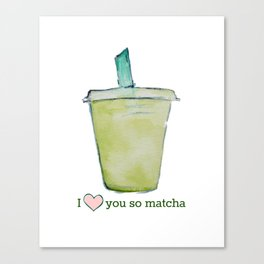 Love You So Matcha Canvas Print