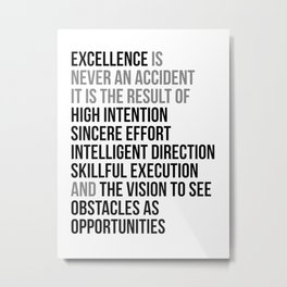 Excellence Is Never An Accident, Office Decor, Office Wall Art, Office Art, Office Gifts Metal Print