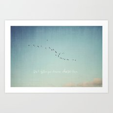 Don't Follow Your Dreams, Chase Them Art Print