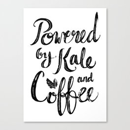 Powered by Kale and Coffee Canvas Print