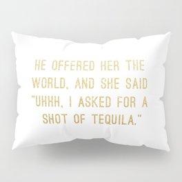 Shot of Tequila Pillow Sham