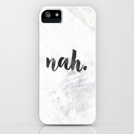 NAH Marble Quote iPhone Case