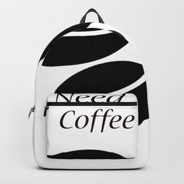Coffee Needed Now Backpack