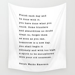Ralph Waldo Emerson, Finish Each Day  Wall Tapestry