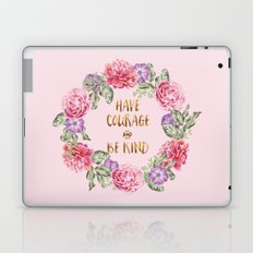 Have Courage and Be Kind - Pink Laptop & iPad Skin